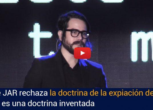 Hijo de JAR rechaza la doctrina de la expiación de Cristo. Afirma es una doctrina inventada